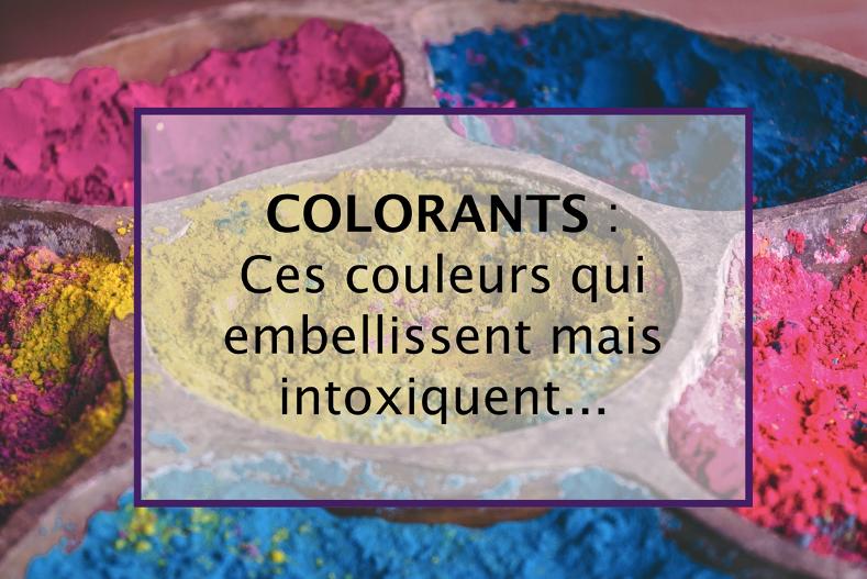 Ces couleurs qui embellissent mais intoxiquent